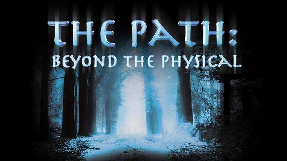 Movie Showing at Unity Church: The Path: Beyond the Physical